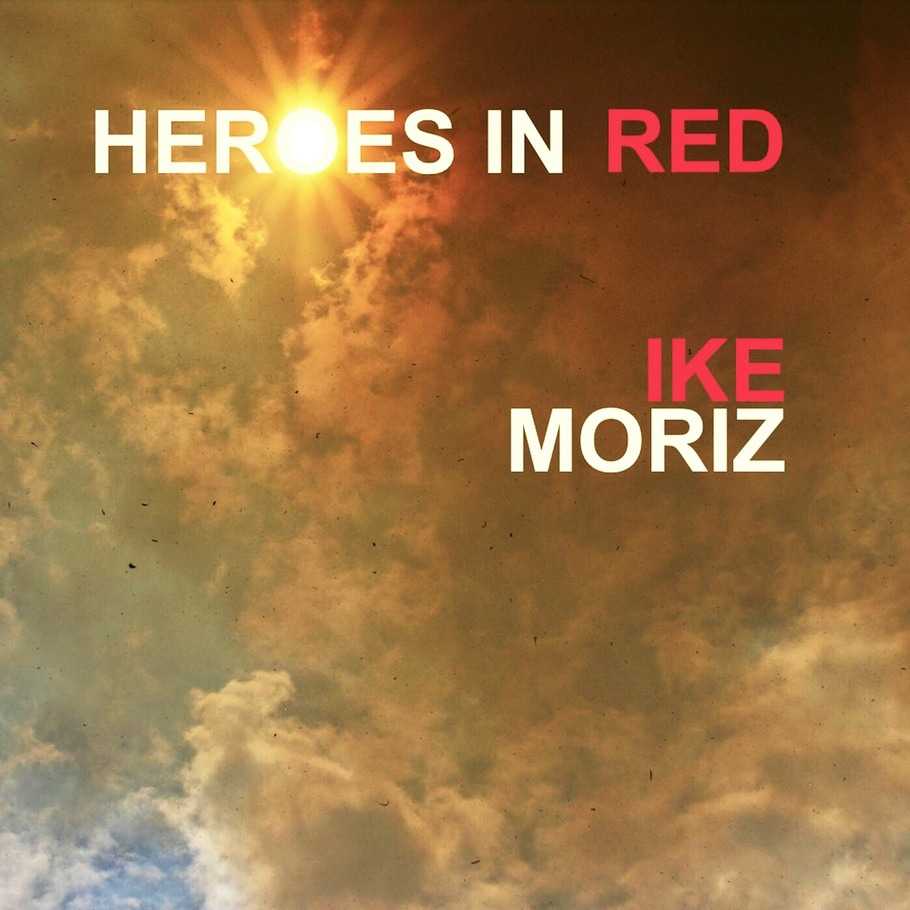 Heroes in Red - Ike Moriz - March 2015